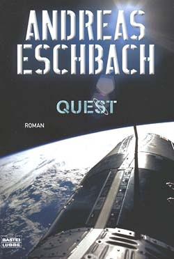 Eschbach, Andreas (Bastei, Tb.) Quest (neu)