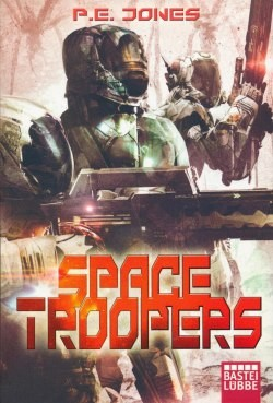 Jones, P. E.: Space Troopers: Sechs Romane in einem Band