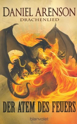 Arenson, D.: Drachenlied 1 - Der Atem des Feuers
