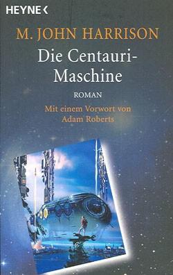 Harrison, John M. (Heyne, Tb.) Centauri-Maschine (neu)