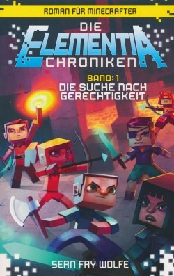 Minecraft: Die Elementia-Chroniken 1 - Die Suche nach Gerechtigkeit