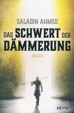 Ahmed, S.: Das Schwert der Dämmerung