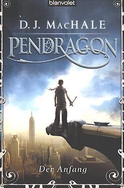 MacHale, D. J.: Pendragon 1 - Der Angang