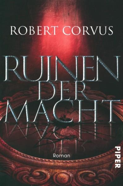 Corvus, R.: Gezeiten der Macht 3 - Ruinen der Macht