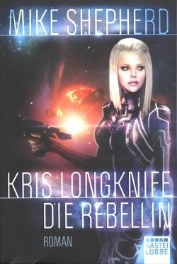 Shepherd, M.: Kris Longknife 1 - Die Rebellin