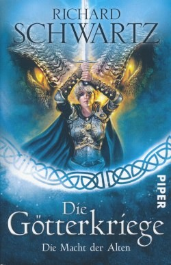 Schwartz, R.: Die Götterkriege 5 - Die Macht der Alten
