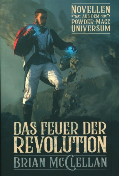 McClellan, B.: Das Feuer der Revolution