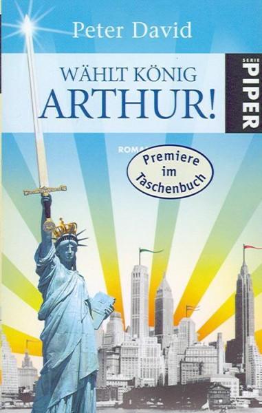 David, Peter (Piper, Tb.) Wählt König Arthur! (neu)