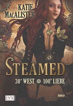 MacAlister, K.: Steamed - 30° West - 100° Liebe