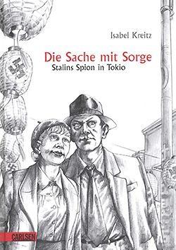 Sache mit Sorge (Carlsen, B.) Stalins Spion in Tokio