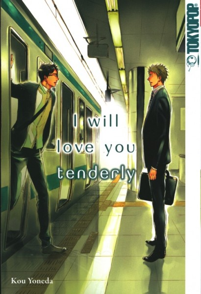 I will love you tenderly