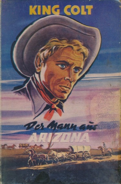 Colt, King Leihbuch Mann aus Arizona (Hönne)