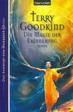 Goodkind, T.: Das Schwert der Wahrheit 15