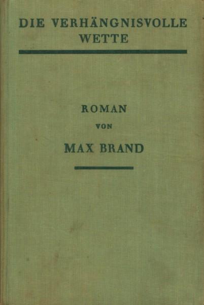Brand, Max Leihbuch VK Verhängnisvolle Wette (Knaur) Vorkrieg