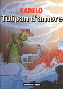 Tulipan d'Amore (Schreiber & Leser, B.) Luxusausgabe