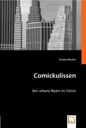 Comickulissen (VDM, Br.) Der urbane Raum im Comic