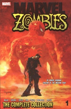 Marvel Zombies - The Complete Collection Vol.1 SC