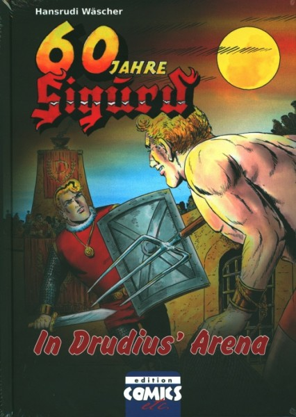 60 Jahre Sigurd Band 8: In Drudius Arena